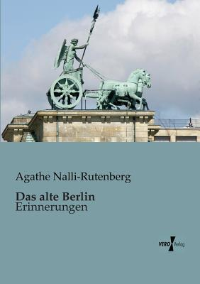 Das Alte Berlin Agathe Nalli-Rutenberg