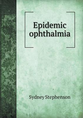 Epidemic Ophthalmia  by  Sydney Stephenson
