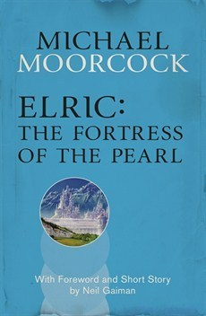 Elric: The Fortress of the Pearl (Elric Chronological Order, #2)  by  Michael Moorcock
