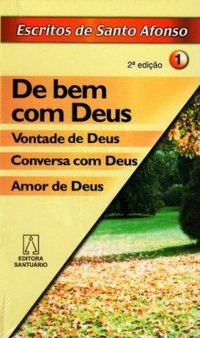 De bem com Deus  by  Santo Afonso Maria de Ligório