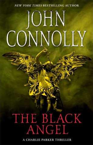 The Black Angel: A Thriller John Connolly