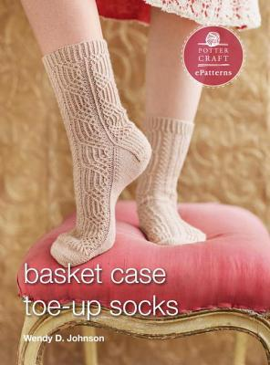 Basket Case Socks: E-Pattern from Toe-Up Socks for Every Body  by  Wendy D. Johnson