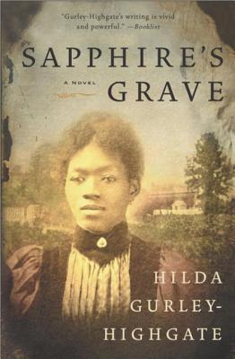 Sapphires Grave  by  Hilda Gurley Highgate