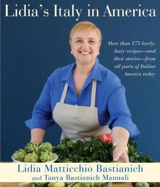 Lidias Italy in America  by  Lidia Matticchio Bastianich