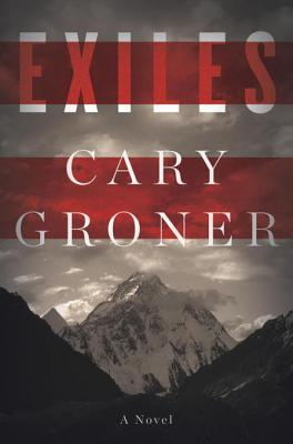 Exiles: A Novel  by  Cary Groner