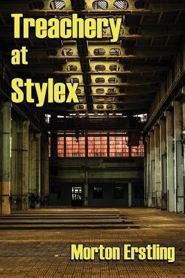 Treachery at Stylex Morton Erstling