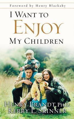 I Want to Enjoy My Children Henry Brandt