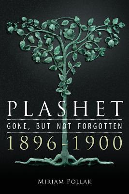 Plashet - Gone, But Not Forgotten: 1896-1900  by  Miriam Pollak