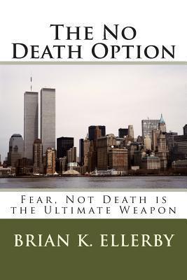 The No Death Option Brian K. Ellerby