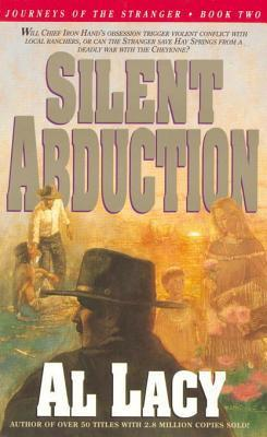 Silent Abduction: Journeys of the Stranger: Two Al Lacy