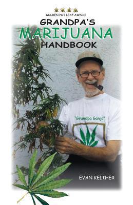 Grandpas Marijuana Handbook  by  Evan Keliher