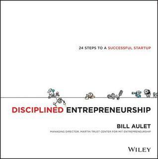 Innovation Driven Entrepreneurship: 24 Steps to Help Entrepreneurs Launch Successful New Ventures William Aulet