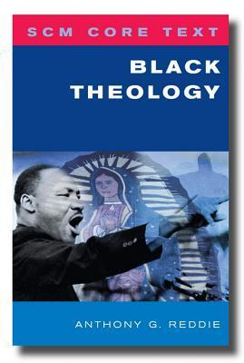 Scm Core Text Black Theology Anthony G. Reddie