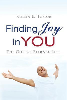 Finding Joy in You  by  Kollin L. Taylor