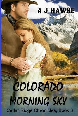 Colorado Morning Sky  by  A.J. Hawke
