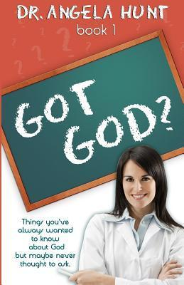 Things Youve Always Wanted to Know about God But Maybe Never Thought to Ask (Got God, #1) Angela Elwell Hunt