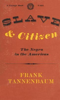Slave and Citizen Frank Tannenbaum