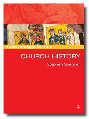 Scm Studyguide Church History: Scm Study Guide  by  Stephen Spencer