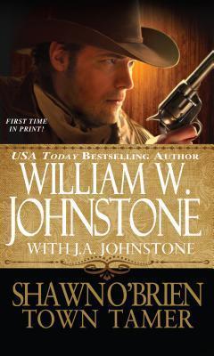 Town Tamer (Shawn OBrien, #1) William W. Johnstone