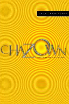 Chazown: Define Your Vision. Pursue Your Passion. Live Your Life on Purpose.  by  Craig Groeschel