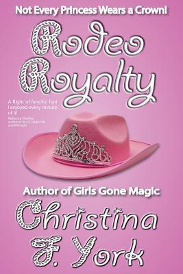 Rodeo Royalty  by  Christina F. York