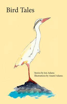 Bird Tales  by  Jon Adams