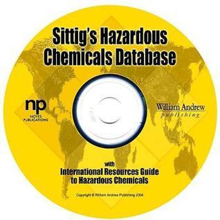 Sittigs Hazardous Chemicals Database  by  Richard P Pohanish