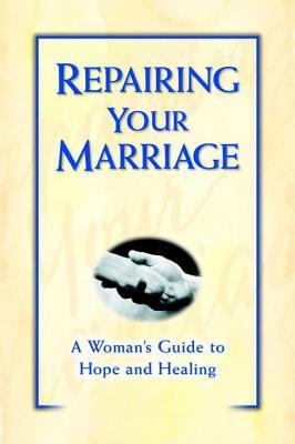 Repairing Your Marriage After His Affair: A Womans Guide to Hope and Healing  by  Marcella Bakur Weiner
