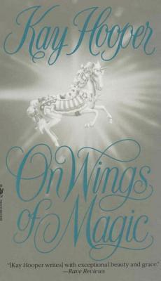 On Wings of Magic on Wings of Magic  by  Kay Hooper