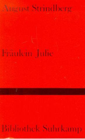 Fräulein Julie: Ein Naturalistisches Trauerspiel  by  August Strindberg