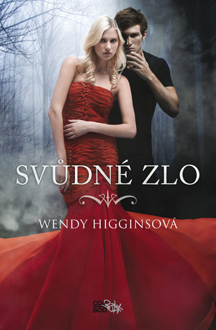 Svůdné zlo (The Sweet Trilogy, #1) Wendy Higgins