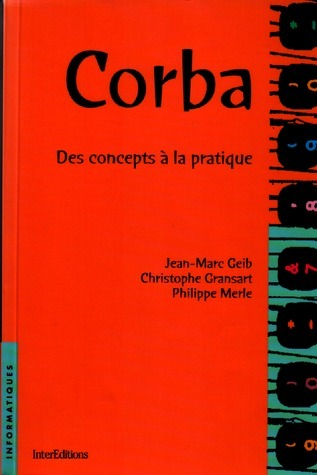 Corba: Des concepts à la pratique  by  Jean-Marc Geib