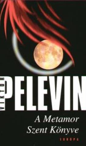 A Metamor Szent Könyve Victor Pelevin