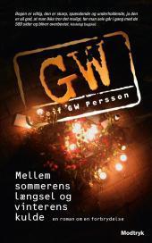 Mellem sommerens længsel og vinterens kulde (The Fall of the Welfare State, #1) Leif G.W. Persson