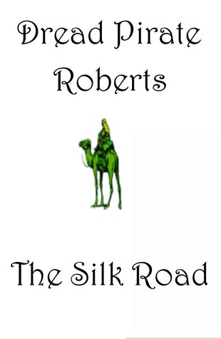 The Silk Road Dread Pirate Roberts