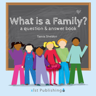 What is a Family? A Question and Answer Book Tamia Sheldon