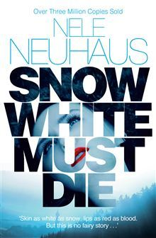 Snow White Must Die (Bodenstein & Kirchhoff, #4)  by  Nele Neuhaus