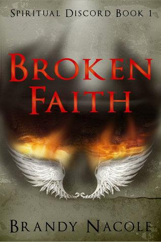 Broken Faith (Spiritual Discord, #1) Brandy Nacole