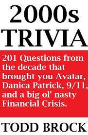 2000s Trivia Todd J. Brock