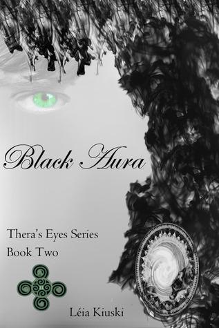 Black Aura (Theras Eyes, # 2)  by  Léia Kiuski