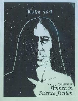 Khatru Symposium: Women in Science Fiction  by  Jeanne Gomoll