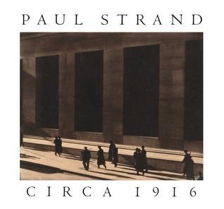 Paul Strand circa 1916 Maria Morris Hambourg