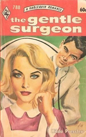 The Gentle Surgeon (Harlequin Romance, 0788) Hilda Pressley