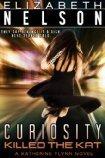Curiosity Killed The Kat (A Katherine Flynn Novel)  by  Elizabeth Nelson