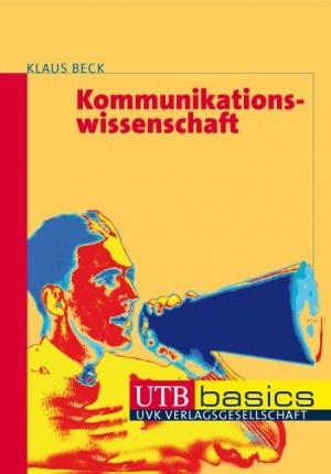 Publizistik: Beitrage Zur Kommunikations- Und Medienforschung  by  Klaus Beck