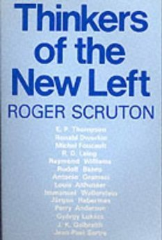 Thinkers Of The New Left Roger Scruton