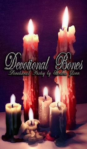 Devotional Bones  by  Sandra Glenn