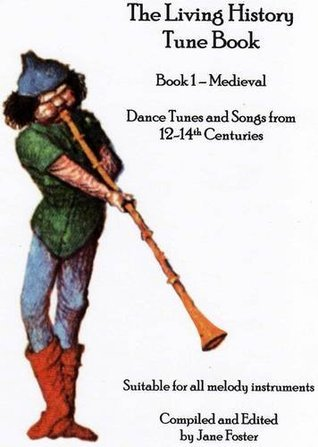 The Living History Tune Book: Book 1 - Medieval  by  Jane  Foster