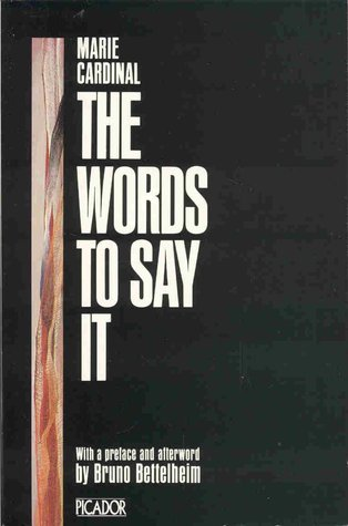The Words to Say it (Picador Books)  by  Marie Cardinal