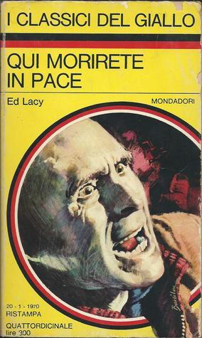 Qui morirete in pace  by  Ed Lacy